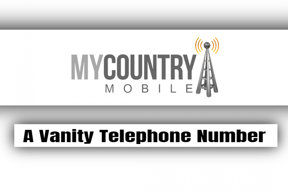 A Vanity Telephone Number - My Country Mobile