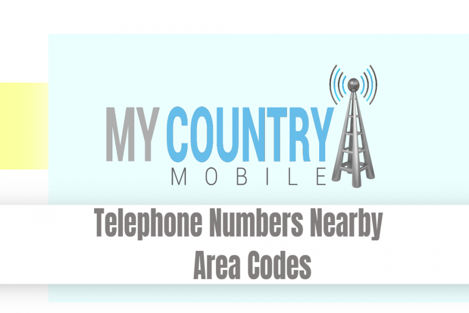 Telephone Numbers Nearby Area Codes - My Country Mobile