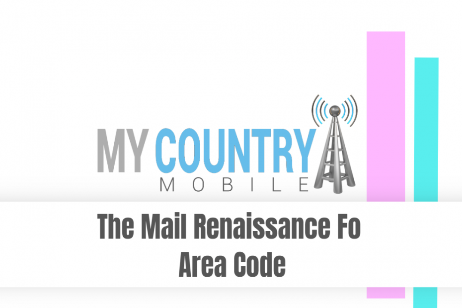 The Mail Renaissance For Area Code - My Country Mobile