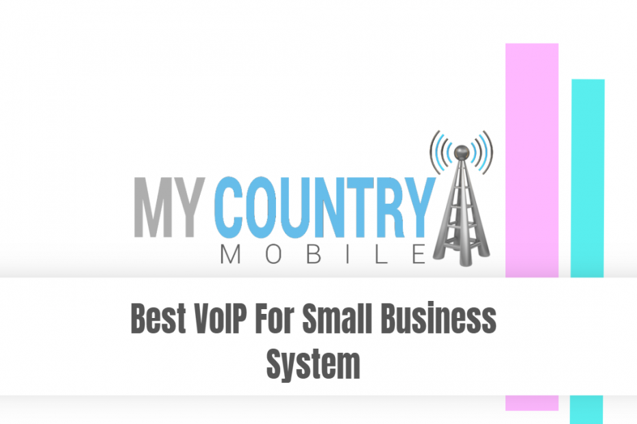 Best VoIP For Small Business System - My Country Mobile