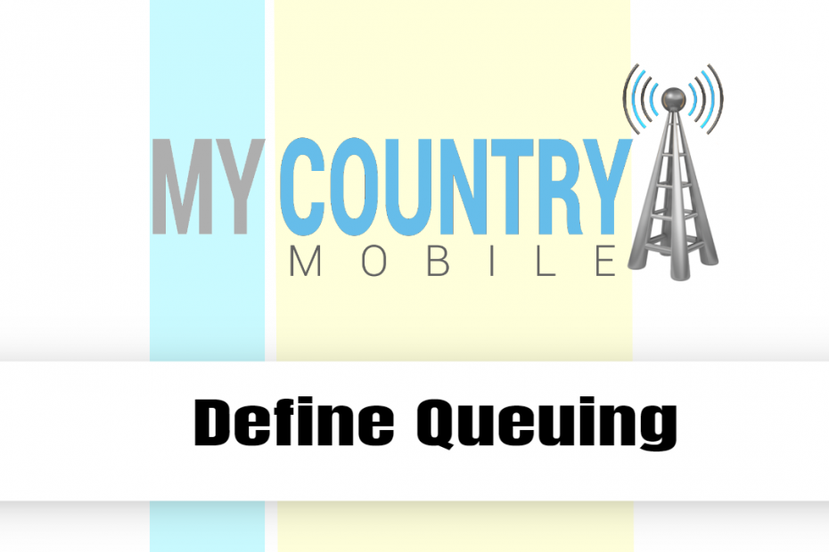 Define Queuing - My Country Mobile