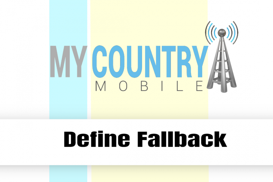 Define Fallback - My Country Mobile