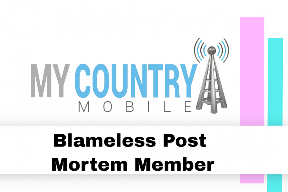 Blameless Post Mortem Member - My Country Mobile