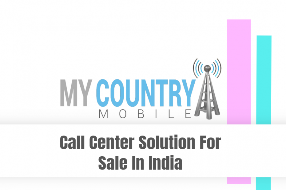 Call Center Solution For Sale In India - My Country Mobile