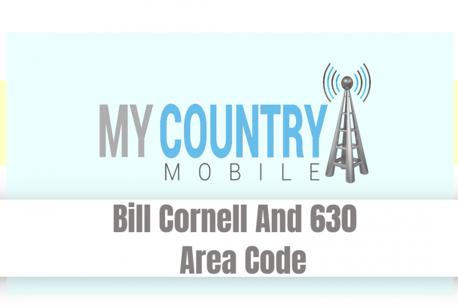 Bill Cornell And 630 Area Code - My Country Mobile