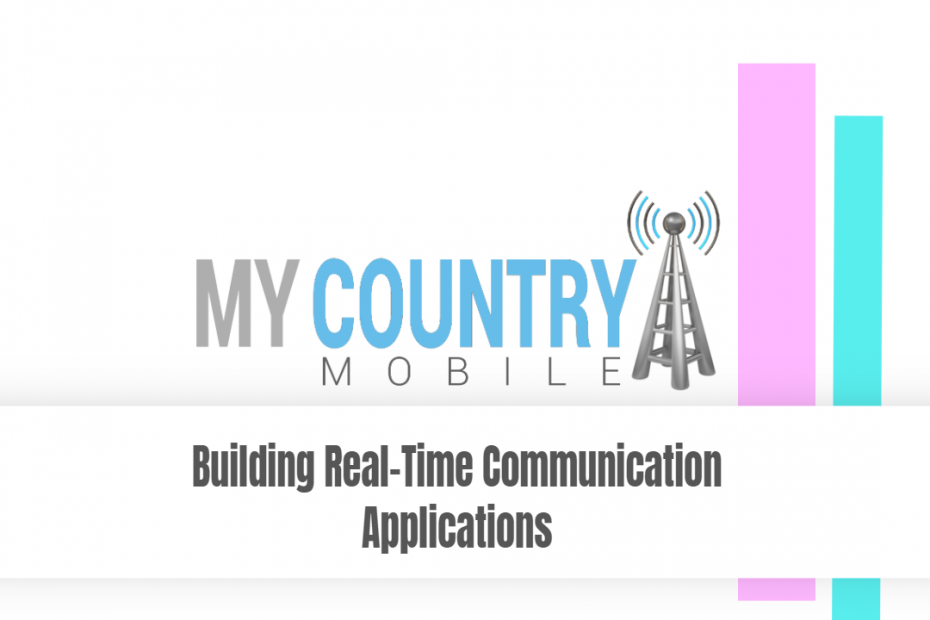 Building Real Time Communication Applications - My Country Mobile